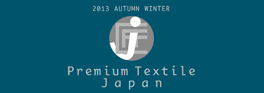 2012 AUTUMN WINTER Premium Textile Japan